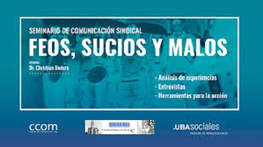 """Seminario de Comunicación Sindical """"Feos, Sucios y Malos"""""""